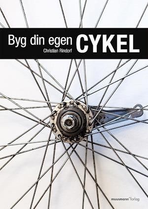 Bog, hæftet Byg din egen cykel af Christian Rindorf