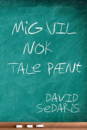 Bog, hæftet Mig vil nok tale pænt af David Sedaris