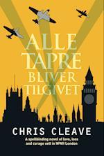 Alle tapre bliver tilgivet af Chris Cleave