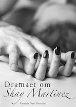 Dramaet om Shay Martinez af Amanda Dam Drescher