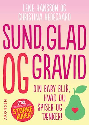 Bog, hæftet Sund, glad og gravid af Lene Hansson, Christina Hedegaard