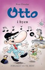 Otto i byen af Rune Fleischer