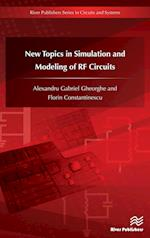 New Topics in Simulation and Modeling of RF Circuits (River Publishers Series in Circuits and Systems)