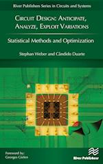 Circuit Design: Anticipate, Analyze, Exploit Variations: Statistical Methods and Optimization