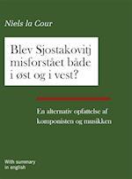 Blev Sjostakovitj misforstået både i øst og i vest?