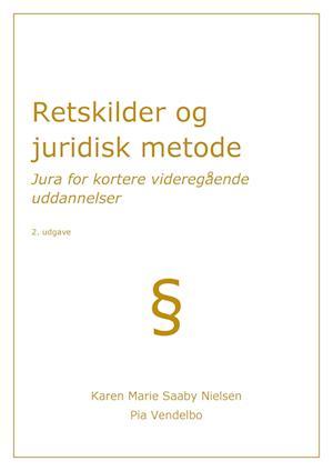 Retskilder og juridisk metode-karen marie saaby nielsen-e-bog fra karen marie saaby nielsen på saxo.com