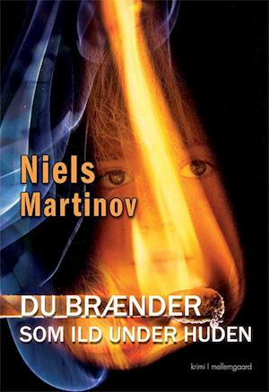 Bog hæftet Du brænder som ild under huden af Niels Martinov