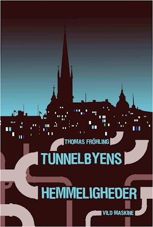 Tunnelbyens hemmeligheder