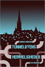 Tunnelbyens hemmeligheder af Thomas Fröhling