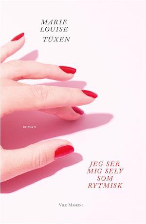 Bog, hæftet Jeg ser mig selv som rytmisk af Marie Louise Tüxen