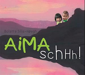 Aima schhh! af Bolatta Silis-Høegh