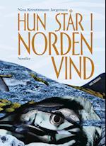 Hun står i nordenvind af Nina Kreutzmann Jørgensen