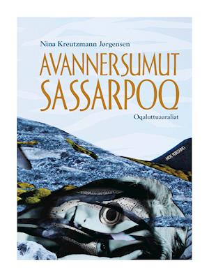 Bog, indbundet Avannersumut sassarpoq af Nina Kreutzmann Jørgensen