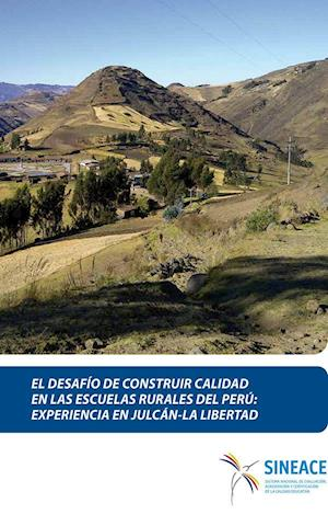 El desafío de construir calidad en las escuelas rurales del Perú: Experiencia en Julcán - La Libertad