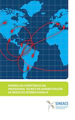 Normas de competencia del profesional técnico en administración de negocios internacionales
