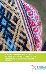 Normas de competencia del profesional técnico en industrias manufactureras, familia productiva industria textil, confecciones y del cuero (vol. 2)