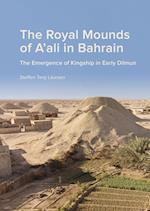 The Royal Mounds of A'ali in Bahrain (Jysk Arkæologisk Selskabs Skrifter 100)
