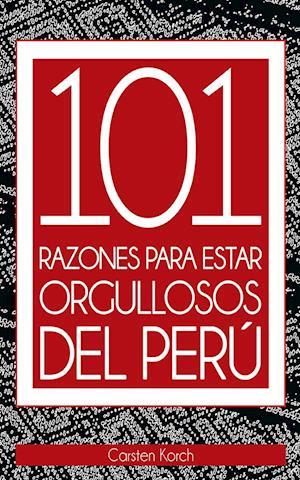 101 Razones para estar orgullosos del Perú