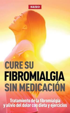 Cure su fibromialgia sin medicación