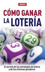 Cómo ganar la lotería af SAXO Publicaciones