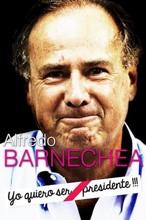 "Alfredo Barnechea: ""Yo quiero ser Presidente !!!"""