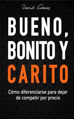 Bueno, Bonito y Carito af David Gomez Gomez