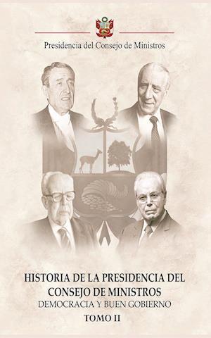 Historia de la Presidencia del Consejo de Ministros: Democracia y Buen Gobierno - Tomo II