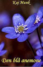 Den blå anemone af Kaj Munk