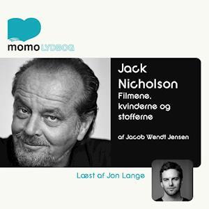 Jack Nicholson - filmene, kvinderne og stofferne af Jacob Wendt Jensen