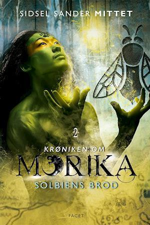 Krøniken om Morika - Solbiens brod