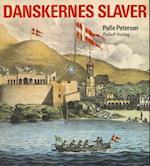 DANSKERNES SLAVER - fra Guldkysten til Dansk Vestindien
