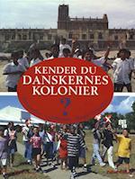KENDER DU DANSKERNES KOLONIER - Tranquebar - Guldkysten - Dansk Vestindien (Kender du?)