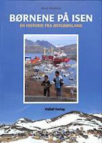 BØRNENE PÅ ISEN - historie fra Østgrønland