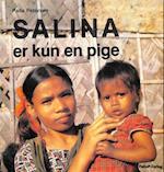 SALINA ER KUN EN PIGE - historie om en muslimsk pige i Bangladesh