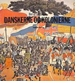 HER ER HISTORIEN - Danskerne og Kolonierne - Dansk Vestindien, Guldkysten, Tranquebar - Norden (HER ER HISTORIEN, nr. 5)