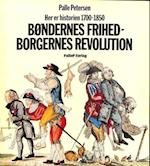 HER ER HISTORIEN - 1750-1850 - Bøndernes frihed-Borgernes revolution (HER ER HISTORIEN, nr. 6)