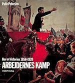 HER ER HISTORIEN - 1850-1920: Arbejdernes kamp (HER ER HISTORIEN, nr. 7)
