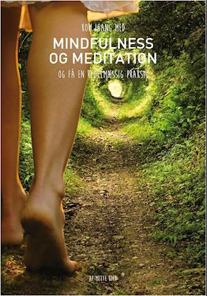 Kom igang med mindfulness og meditation og få en regelmæssig praksis