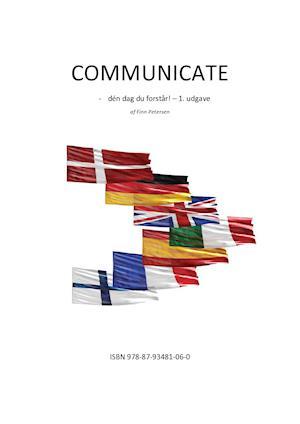 COMMUNICATE - dén dag du forstår! .. 1. udg. af Finn Petersen