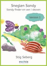 Sneglen Sandy - Sandy finder en ven i skoven Vers. 1 (Sneglen Sandy samt The Sad Snail Sandy Version 1 2 Version 12, nr. 1)