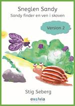 Sneglen Sandy - Sandy finder en ven i skoven Vers. 2 (Sneglen Sandy samt The Sad Snail Sandy Version 1 2 Version 12, nr. 2)