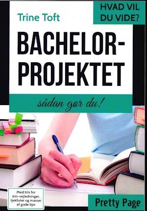 Bachelorprojektet (Hvad vil du vide)