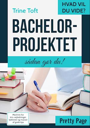 Bachelorprojektet - sådan gør du! af Trine Toft
