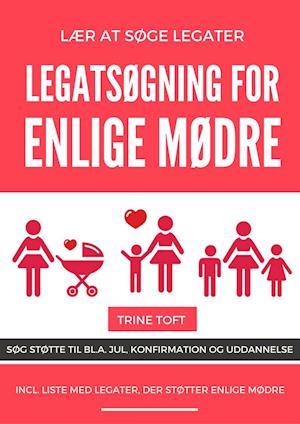 Legatsøgning for enlige mødre - søg støtte til bl.a. jul, konfirmation og uddannelse
