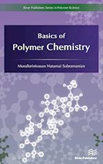 Basics of Polymer Chemistry (River Publishers Series in Polymer Science)