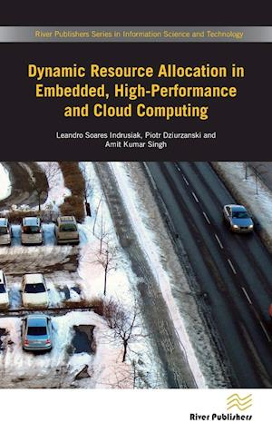 Bog, hardback Dynamic Resource Allocation in Embedded, High-Performance and Cloud Computing af Piotr Dziurzanski, Amit  Kumar Singh, Leandro  Soares Indrusiak