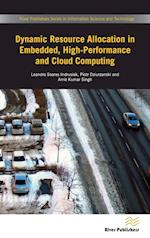 Dynamic Resource Allocation in Embedded, High-Performance and Cloud Computing (River Publishers Series in Information Science and)