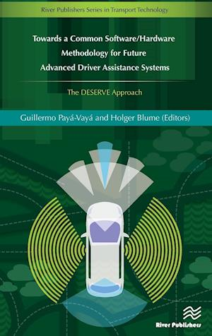 Bog, hardback Towards a Common Software/Hardware Methodology for Future Advanced Driver Assistance Systems af Guillermo Payá-vayá