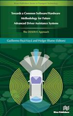 Towards a Common Software/Hardware Methodology for Future Advanced Driver Assistance Systems: The DESERVE Approach