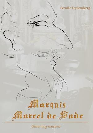 Bog, indbundet Marquis Marcel de Sade af Pernille Frydensbjerg